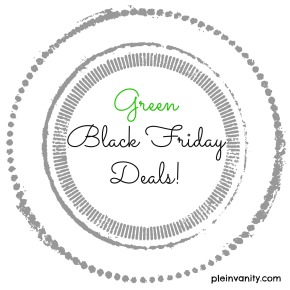 Celebrate a Green Black Friday: Massive Black Friday + Cyber Monday Deals