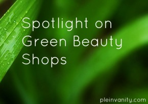 Spotlight on Green Beauty Shops