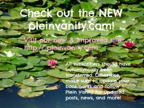 Head on over to the NEW pleinvanity.com!